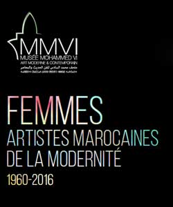 Femmes, Artistes Marocaines de la Modernité, 1960-2016 - Rabat