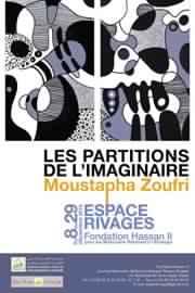 Moustapha Zoufri: Les partitions de l'imaginaire - Rabat
