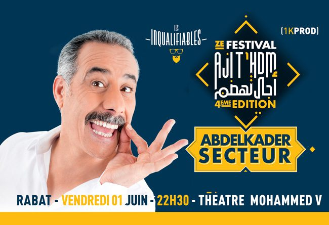 Abdelkader Secteur  Ze Festival Aji T'hdm débarque ! - Rabat