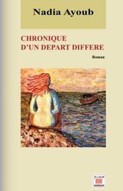 Rencontre littéraire autour du roman de Nadia Ayoub : Chronique d'un départ différé - Rabat