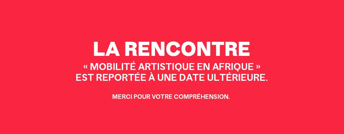 Rencontre : « Mobilité artistique en Afrique » - Casablanca