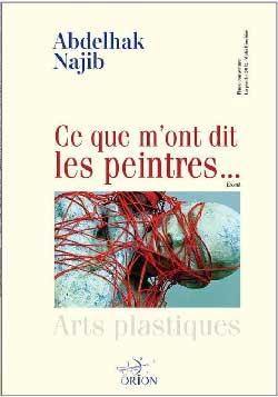 Rencontre autour du livre «Ce que m'ont dit les peintres» d'Abdelhak Najib - Casablanca
