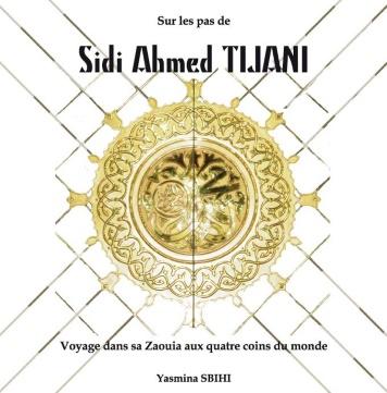 Présentation de l'ouvrage «Sur les pas de Sidi Ahmed Tijani», par Yasmina Sbihi - Casablanca